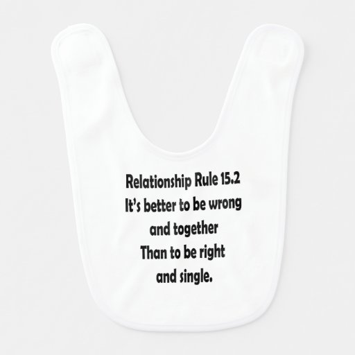 relationship rule 15.2 better to be wrong baby bibs