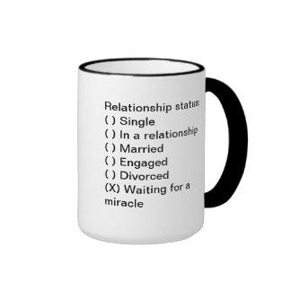 Relationship Status: Waiting for a miracle Mug