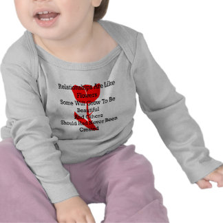 Relationships Are Like Flowers Some Will Grow To B Tee Shirts