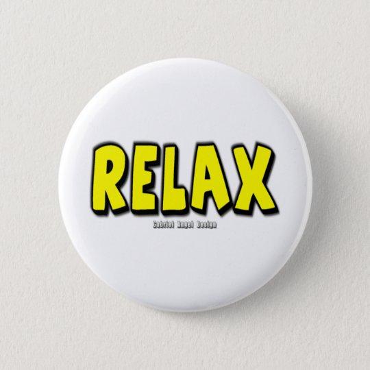 Relax 6 Cm Round Badge