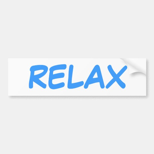 RELAX  bumper sticker
