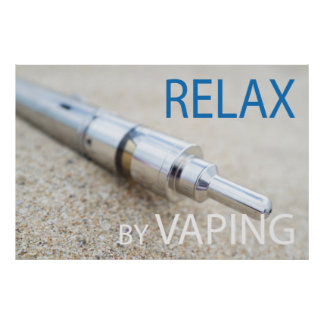 Relax by vaping poster