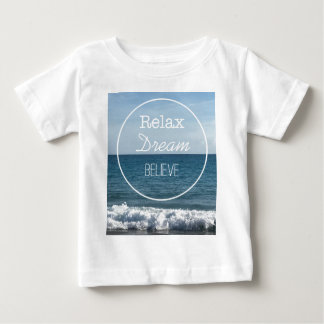 Relax Dream Believe Baby T-Shirt