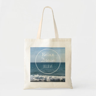 Relax Dream Believe Tote Bag