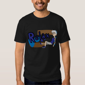 Relax, get through it. t shirts