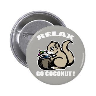 Relax! Go Coconut 6 Cm Round Badge