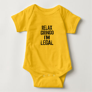 Relax Gringo I'm Legal Political Funny Infant Baby Bodysuit