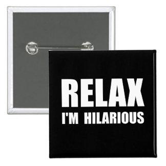 Relax Hilarious 15 Cm Square Badge