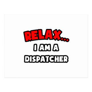 Relax ... I Am A Dispatcher Postcard