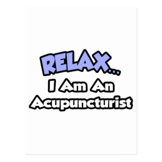 Relax I am an Acupuncturist Post Card