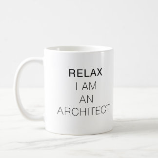 Relax I am an Architect Coffee Mug