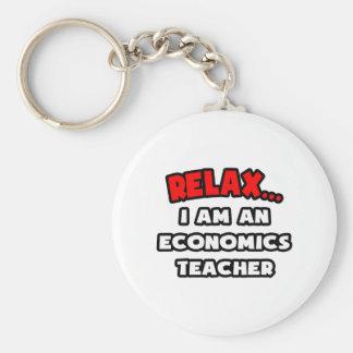Relax ... I Am An Economics Teacher Key Chains