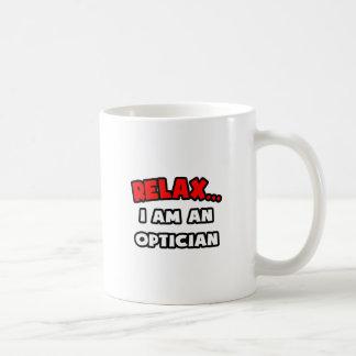 Relax ... I Am An Optician Basic White Mug