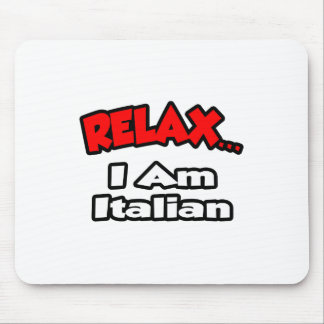 Relax I Am Italian Mouse Pad