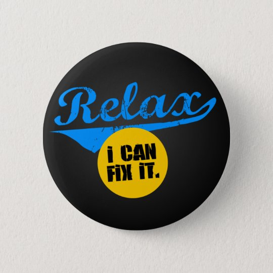 Relax I Can Fix It 6 Cm Round Badge