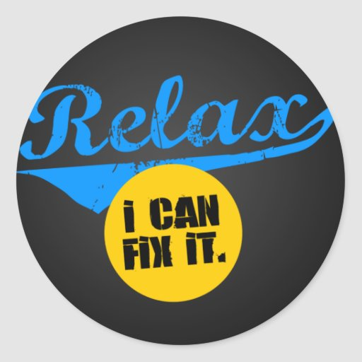 Relax I Can Fix It Stickers