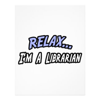 Relax I m a Librarian Flyers