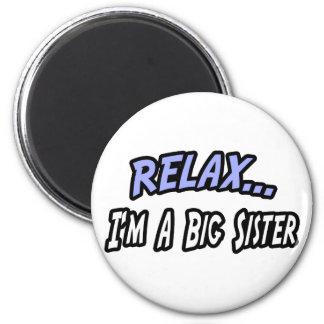 Relax, I'm a Big Sister Refrigerator Magnet