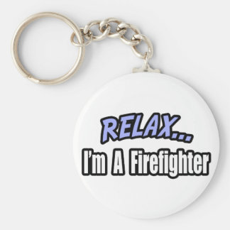 Relax, I'm a Firefighter Basic Round Button Key Ring