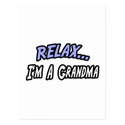 Relax, I'm a Grandma Post Card