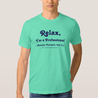 Relax, I'm a Professional T-shirts