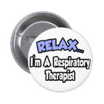 Relax...I'm A Respiratory Therapist Badges