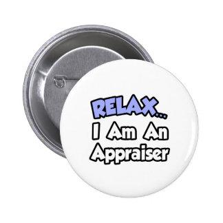 Relax...I'm An Appraiser 6 Cm Round Badge