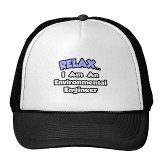 Relax...I'm An Environmental Engineer Hats
