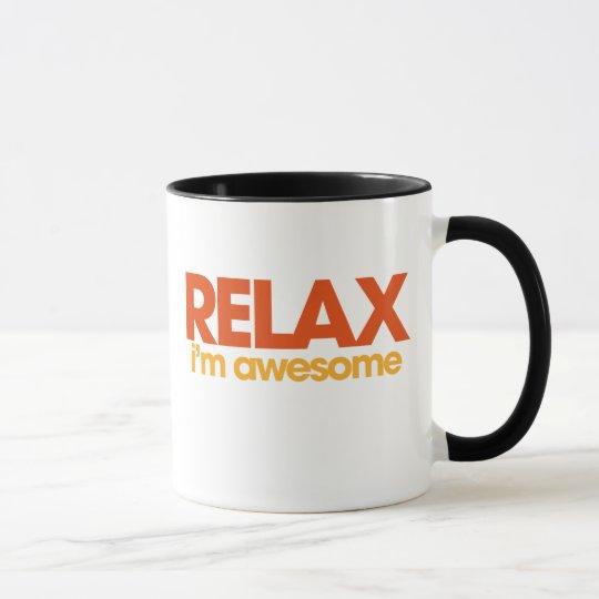 Relax I'm Awesome Mug