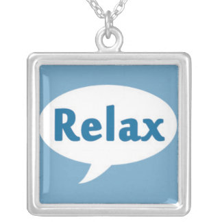 Relax in a Speech Bubble Square Pendant Necklace