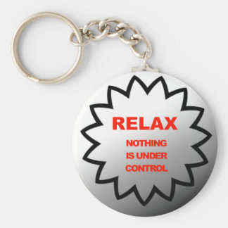 Relax, nothing is under control basic round button key ring