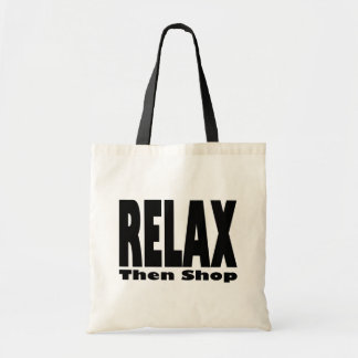 Relax Then Shop Tote Bag