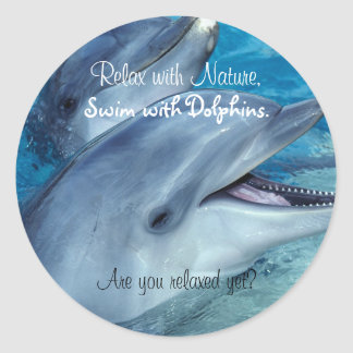 Relax with Nature, Swim with Dolphins Round Sticker