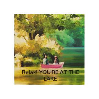 Relax! You're at the Lake wall art