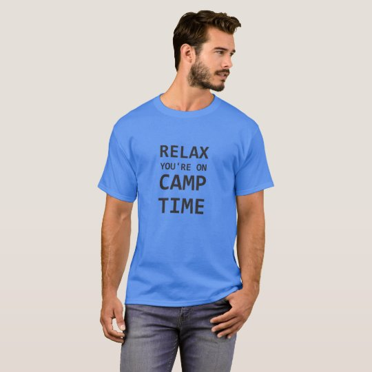 Relax You're On Camp Time, Funny Camping T-Shirt