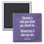 Relaxation is who you are square magnet