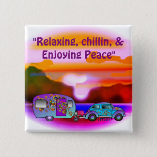 """Relaxing, Chillin & Enjoying Peace"" 15 Cm Square Badge"