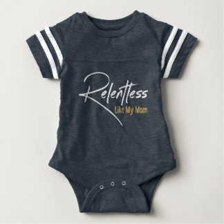 Relentless Like My Mom Baby Bodysuit