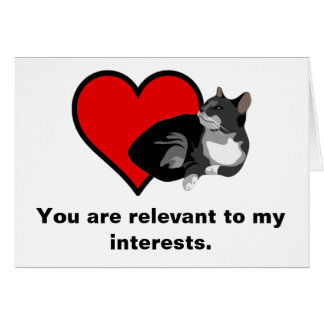 Relevant To My Interests Valentine s Card