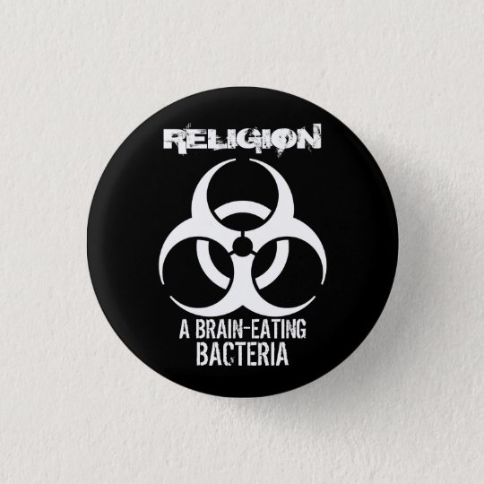 Religion: A Brain-Eating Bacteria (Button) 3 Cm Round Badge