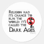Religion Gave Us The Dark Ages Round Sticker