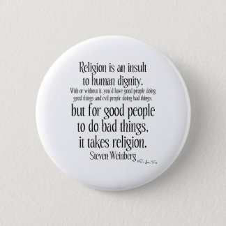 Religion Is An Insult 6 Cm Round Badge
