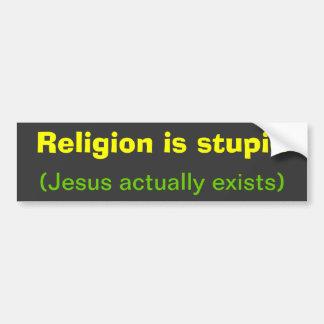 Religion is stupid bumper sticker