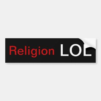 Religion LOL Bumper Sticker