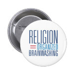 Religion = Organised Brainwashing Buttons