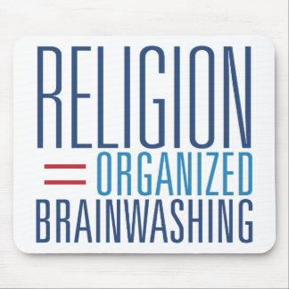 Religion = Organized Brainwashing Mouse Pad