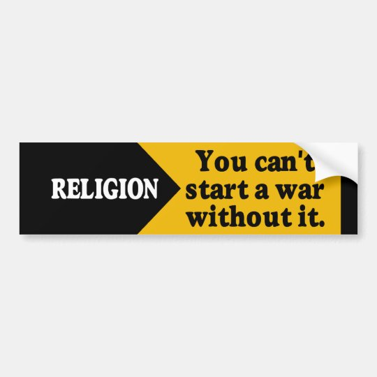 Religion - you can't start a war without