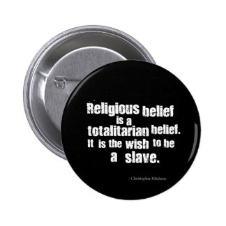 Religious Belief is a Totalitarian Belief. 6 Cm Round Badge