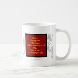 Religious lunatics who think Halloween is Evil... Coffee Mug