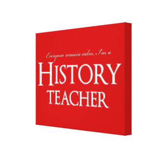 Remain Calm I'm A History Teacher Gallery Wrapped Canvas